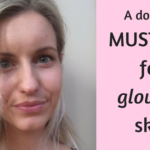 Must-dos for GLOWING skin